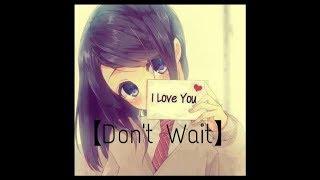 {Nightcore} - Don't Wait (Female Version)
