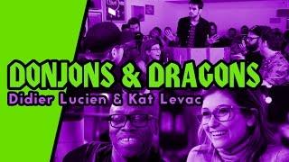 DONJONS & DRAGONS avec KAT LEVAC, DIDIER LUCIEN et LES APPENDICES (ep 05)