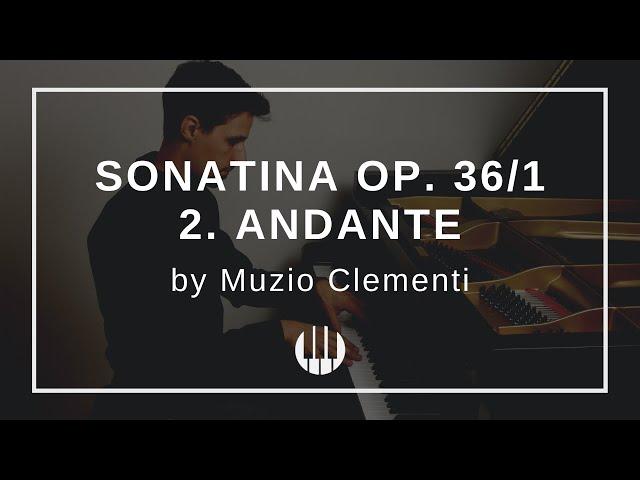 Sonatina Op. 36/1 in C major  - 2. Andante by Muzio Clementi
