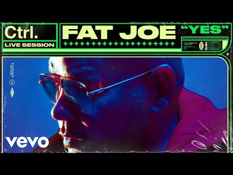 Fat Joe - YES (Live Session)   Vevo Ctrl