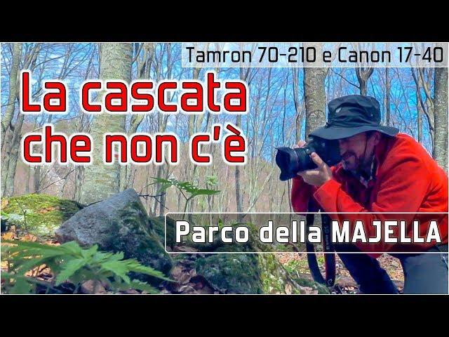 La cascata che non c'è - Parco della Majella - Comparativa Tamron 70-210 vs Canon 17-40