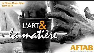 L'Art & la Matiere (Film-50mn-2015)