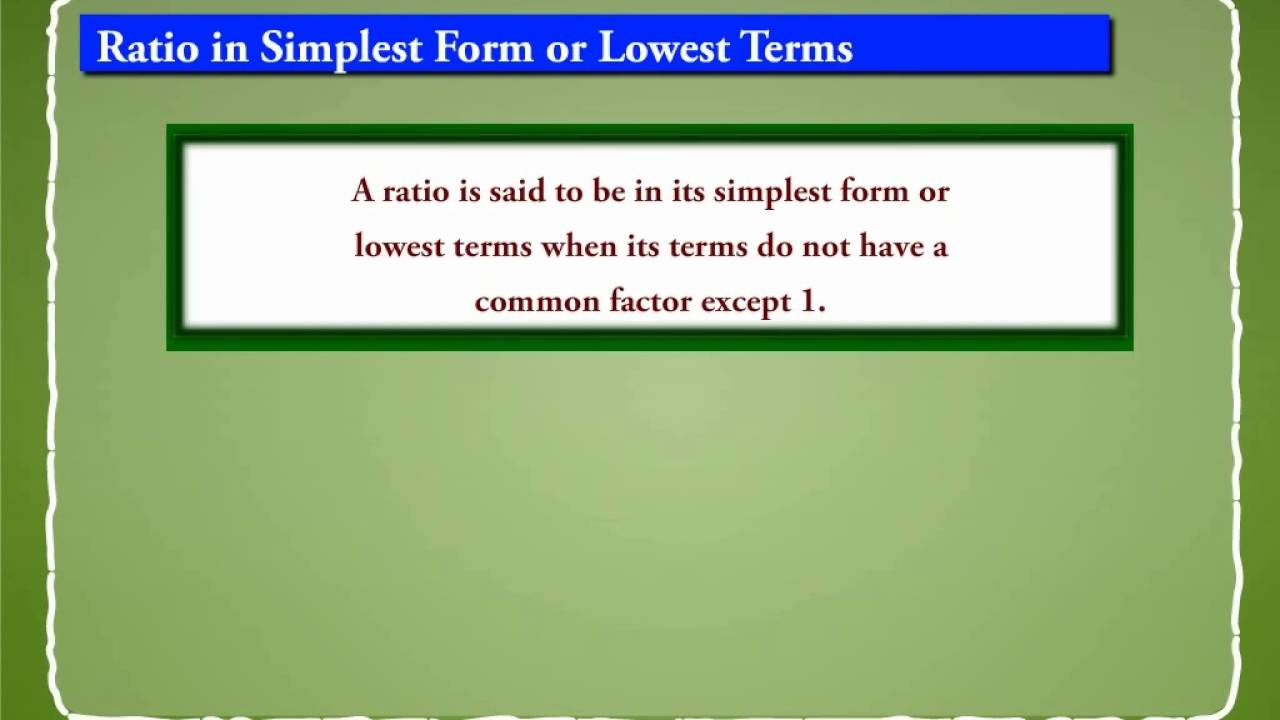 simplest form lowest term  Ratio in Simplest Form or Lowest Terms