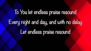 Planetshakers - Endless Praise - with lyrics (2014)