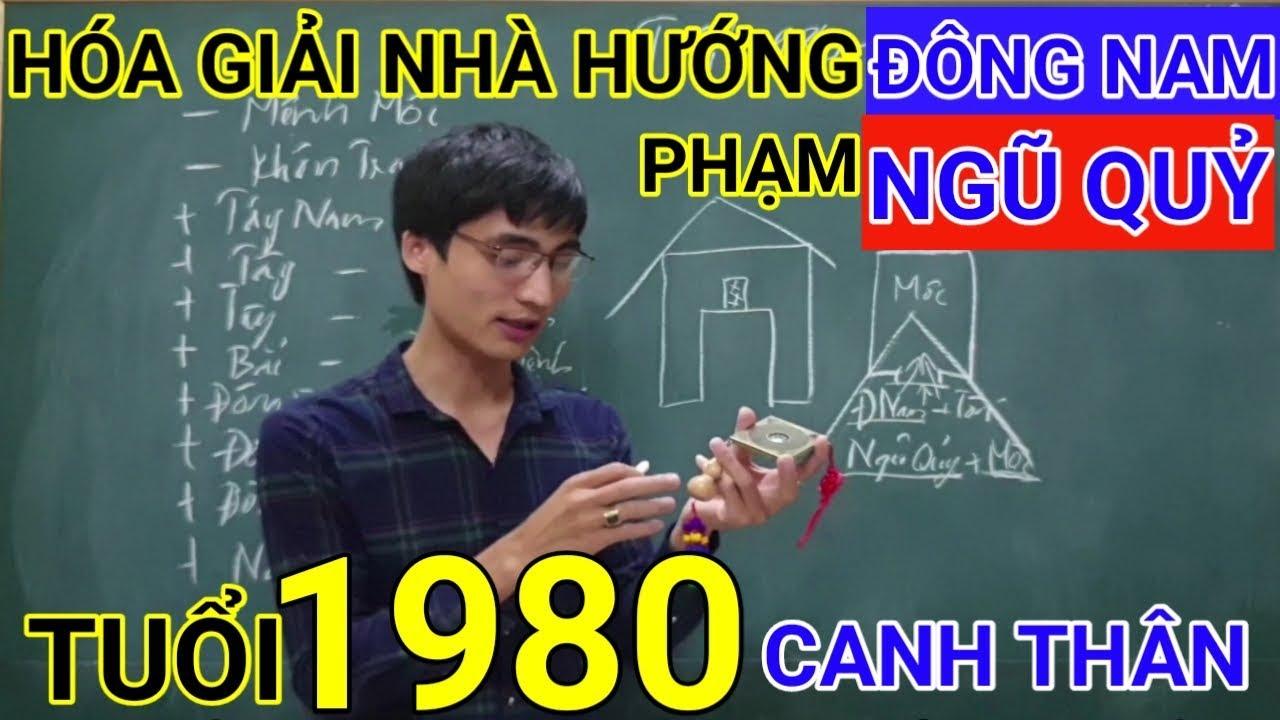 Tuổi Canh Thân 1980 Nhà Hướng Đông Nam | Hóa Giải Hướng Nhà Phạm Ngũ Quỷ Cho Tuoi Canh Than 1980