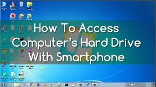 How to Access Hard Disk Drive of a Computer or Mac from Android or iPhone Wirelessly