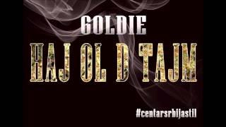 Goldie - Haj ol d tajm