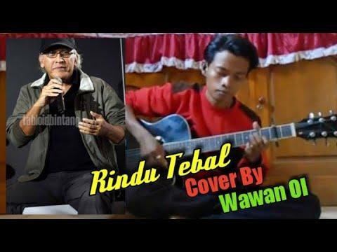 IWAN FALS RINDU TEBAL (Cover) By WAWAN OI BLORA
