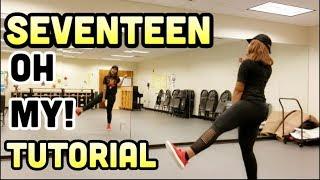 SEVENTEEN(세븐틴) _ Oh My!(어쩌나) - DANCE TUTORIAL