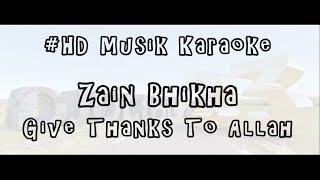 Zain Bhikha - Give Thanks To Allah | HD Musik Karaoke