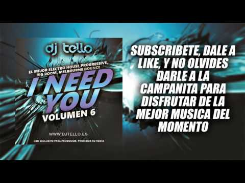 Dj Tello - All You Need Vol6º Junio 2017 ( EDM - Electro House - BigRoom - ProgressiveHouse )