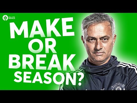 Jose Mourinho: MAKE or BREAK Season? The HUGE Manchester United Debate!