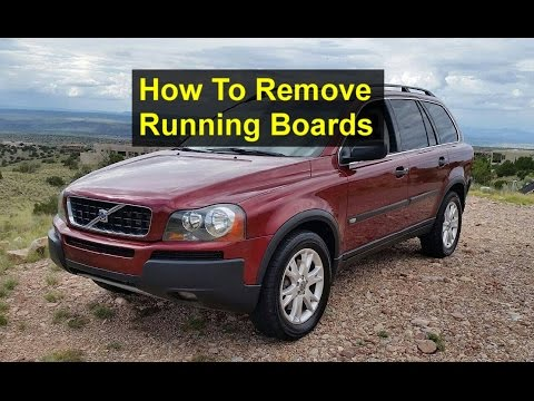 How to remove and install running boards on a Volvo XC90 – VOTD