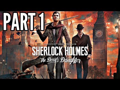 Sherlock Holmes The Devil's Daughter Walkthrough Part 1 - Intro & First Case! (Ps4 Gameplay HD)