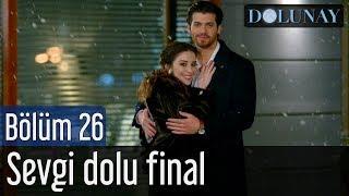 Dolunay 26. Bölüm (Final) - Sevgi Dolu Final