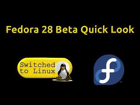 Fedora 28 Beta Quick Look