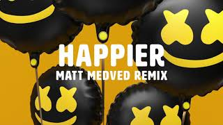 Marshmello & Bastille - Happier (Matt Medved Remix)