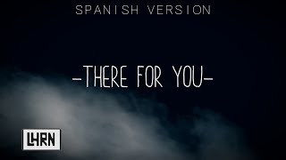 There For You - Martin Garrix & Troye Sivan (Spanish Version) LosHnosRN [C]