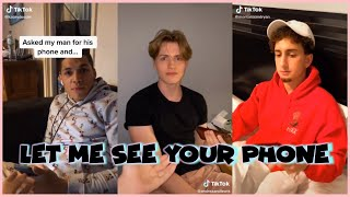 LET ME SEE YOUR PHONE TIK TOK COMPILATION