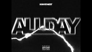 Kanye West - All Day (LYRICS) ft. Allan Kingdom, Paul McCartney, French Montana