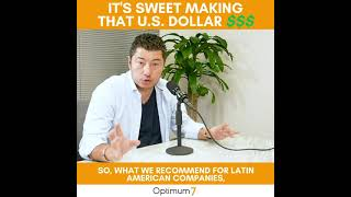 It's Sweet Making That US Dollar: How Latin American Companies Can Market and Operate in the USA