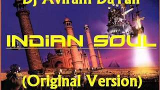 Dj Aviram DaYan (DreaMelodiC) - Indian Soul (Original Version) 2002
