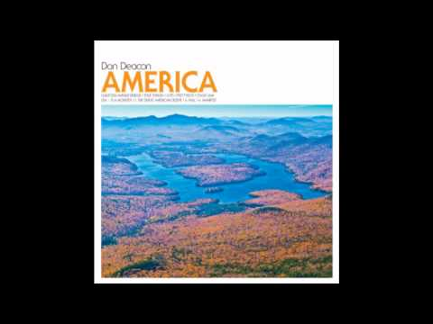 Dan Deacon ~ U.S.A. I - IV [Is a Monster // The Great American Desert // Rail // Manifest]