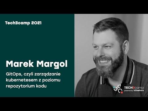 Tech3camp#76 (DevOps): M. Margol-GitOps, czyli zarządzanie kubernetesem z poziomu repozytorium kodu