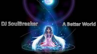 DJ SoulBreaker - Dreaming of a Better World(Preview Mix).wmv