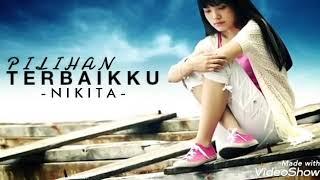 Download -Nikita- Pilihan Terbaikku (With Lyric)