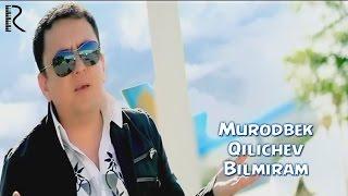 Murodbek Qilichev - Bilmiram | Муродбек Киличев - Билмирам