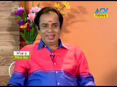 ACV NEWS MORNING PROGRAM HAVE A NICE DAY VANCHIYOOR PRAVVEN KUMAR ACTOR 2018