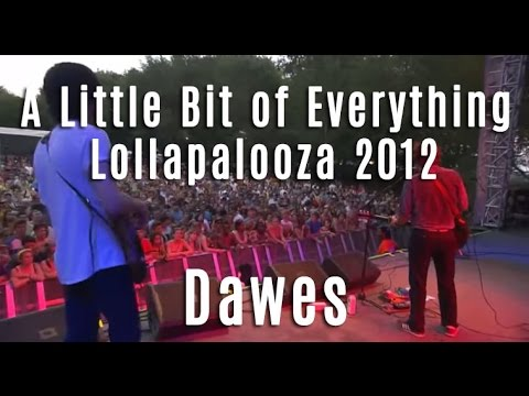 Dawes  A Little Bit Of Everything  Lollapalooza 2012