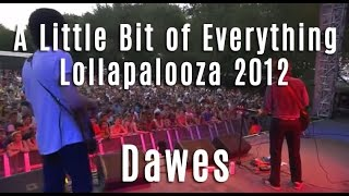 "Dawes - ""a Little Bit Of Everything"" - Lollapalooza 2012"