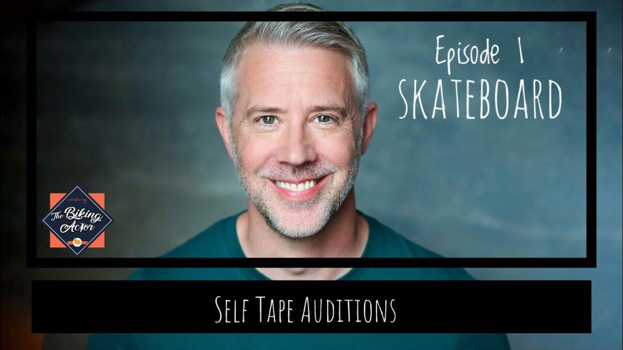 Self Tape Auditions Episode 1 - Skateboard