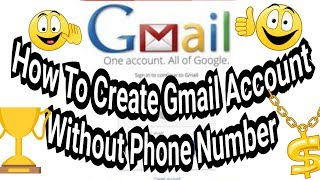 How to make gmail account without phone number 2019