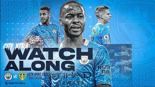 MANCHESTER CITY vs LEEDS UNITED - LIVE Watchalong