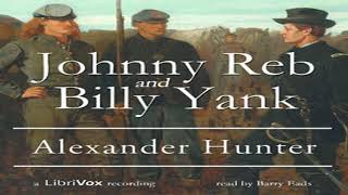 Johnny Reb and Billy Yank by Alexander HUNTER read by Barry Eads Part 1/4 | Full Audio Book