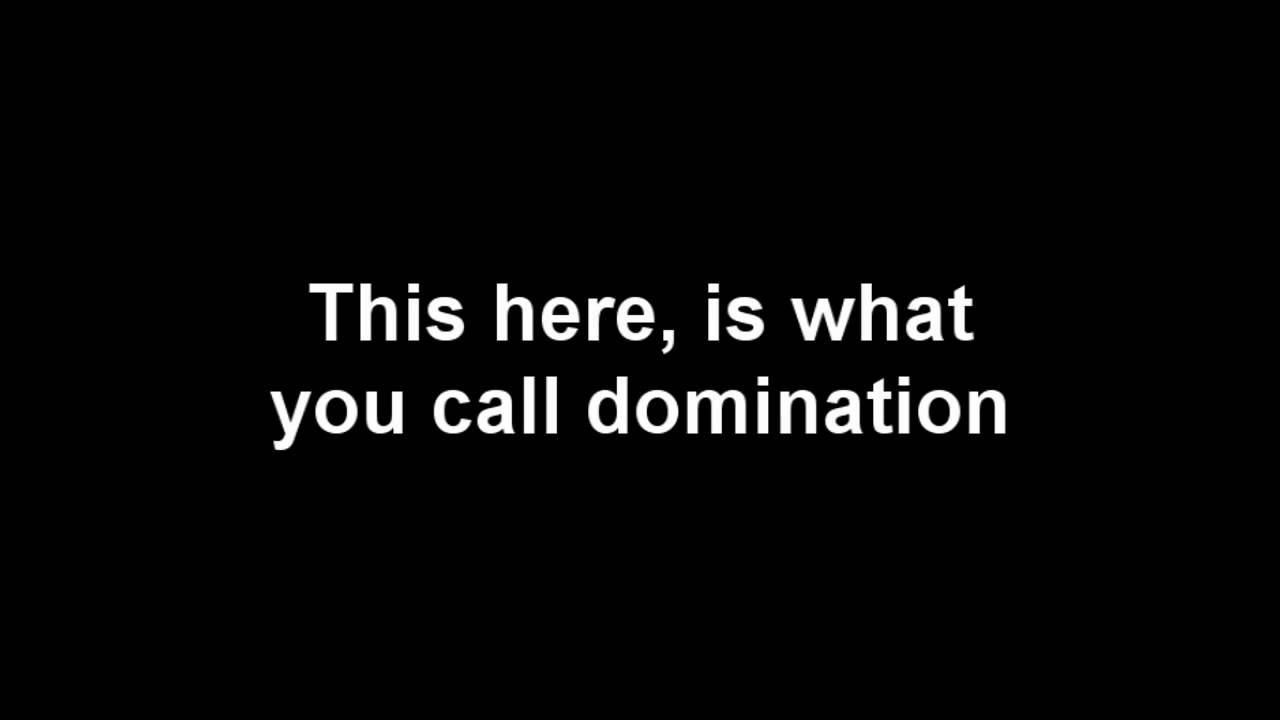 Girls, domination lyric know
