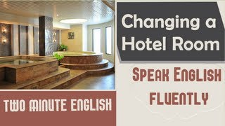 Changing a Hotel Room - Learn English Video Lesson