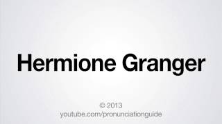 How to Pronounce Hermione Granger