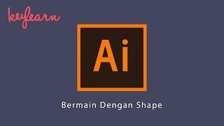 #4. Bermain Shape di Adobe Illustrator  Tutorial Adobe Illustrator Untuk Pemula