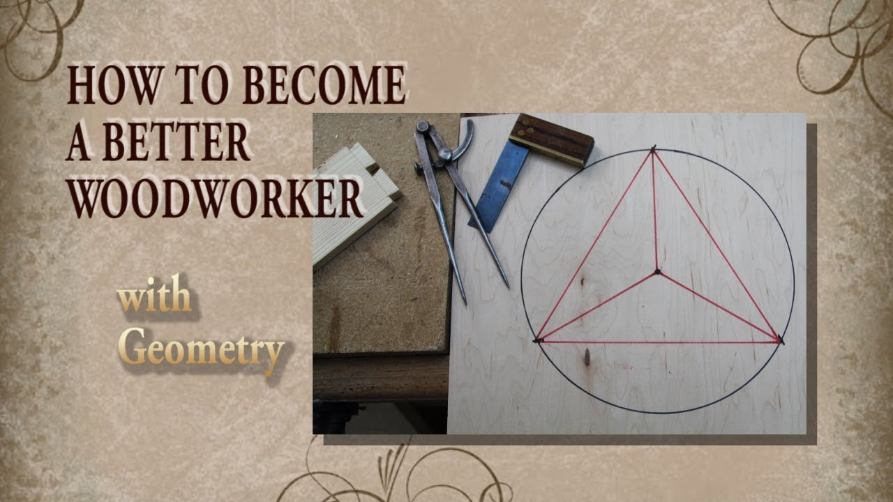 not a life-hack: the importance of geometry for woodworkers