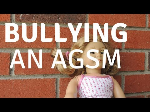 Bullying | An AGSM | American Girl