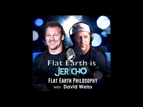 Talk Is Jericho: Flat Earth Philosophy with DITRH