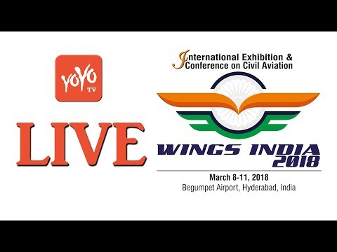 Wings India 2018 LIVE | India Global Aviation Hub at Begumpet Airport Hyderabad | YOYO TV Channel