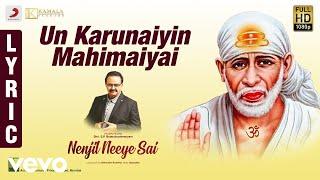 Nenjil Neeye Sai - Un Karunaiyin Mahimaiyai Lyric | S.P. Balasubrahmanyam