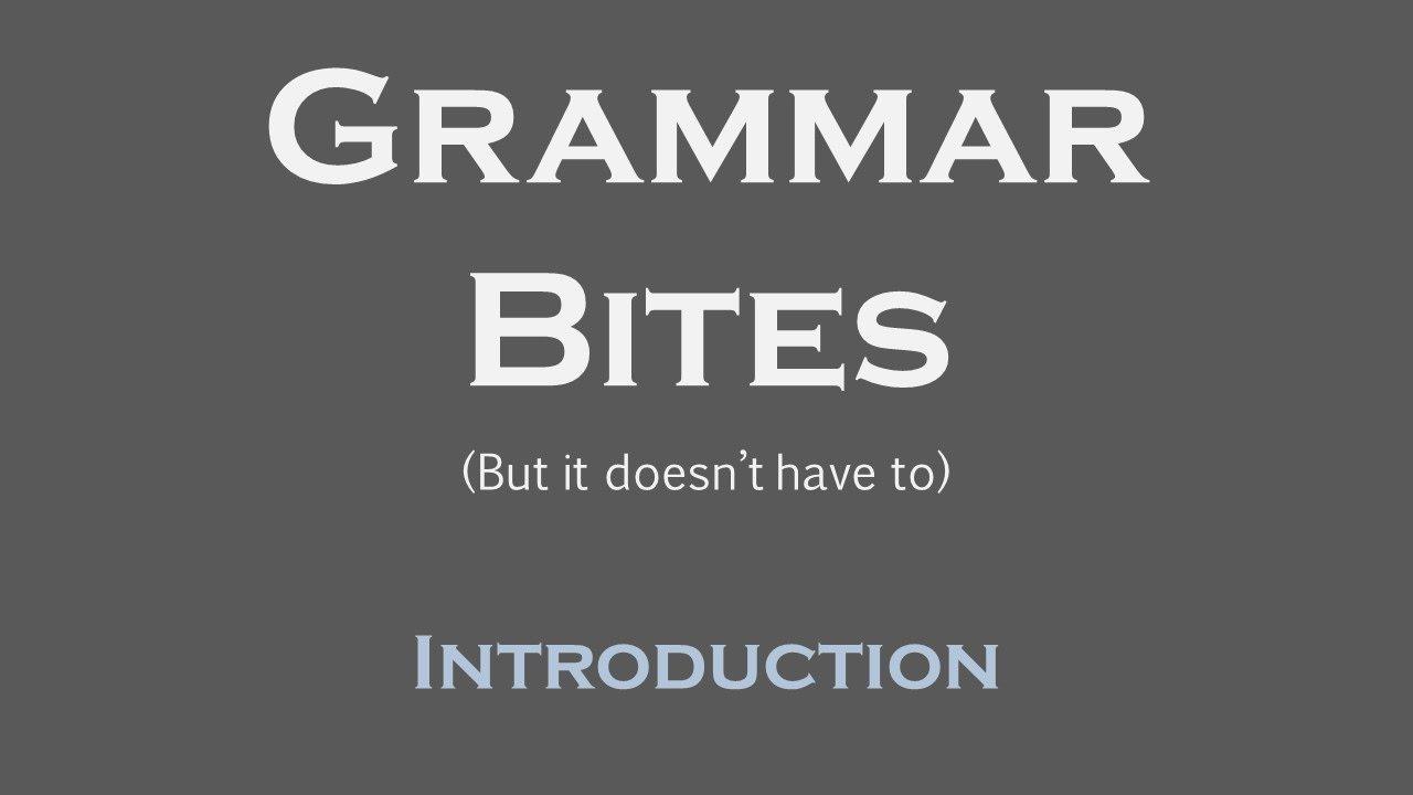 Grammar Bites | Introduction (YouTube Script)