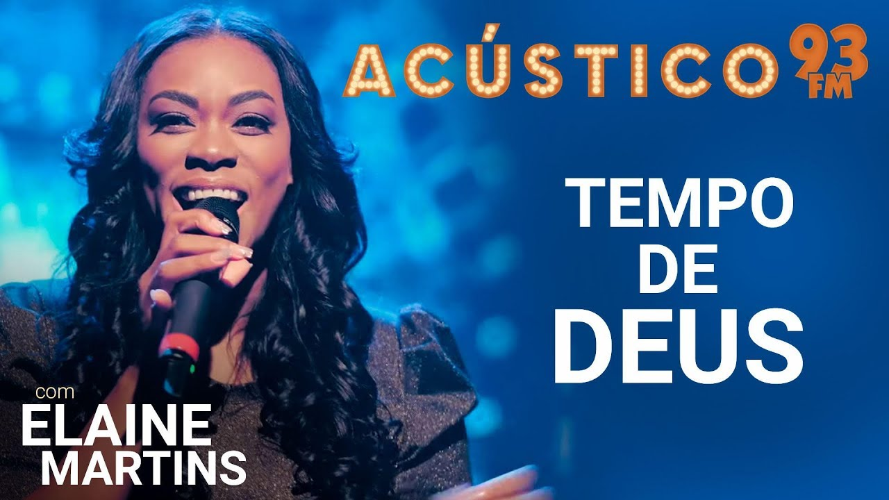 Elaine Martins - TEMPO DE DEUS - Acústico 93 - 2019