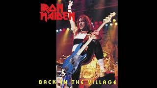 Iron Maiden - Back In The Village (1984)